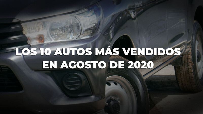 Los 10 autos más vendidos en Argentina en agosto de 2020