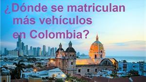 ¿Dónde se matriculan más vehículos en Colombia?