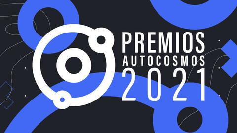 Premios Autocosmos 2021: a los mejores los eliges tú